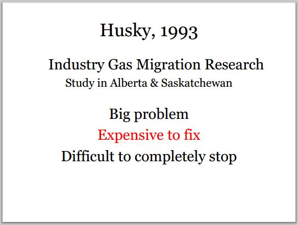 1993 Husky on how serious and big a problem industrys gas migration is Slide from Ernst presentations