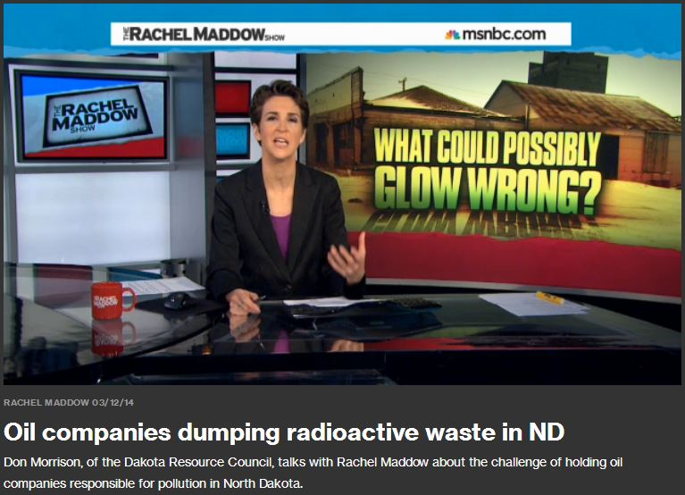 2014 03 14 Radioactive waste illegally dumped in North Dakota Rachel Maddow show