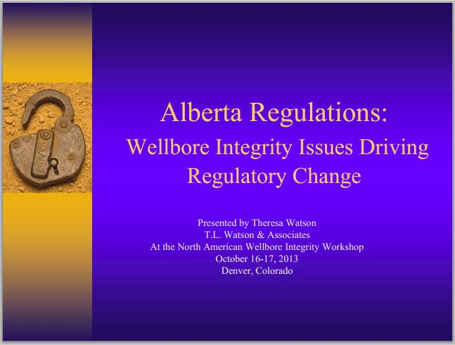 2013 10 16 17 Past ERCB Board Member Theresa Watson Presents in Colorado on Alberta Regulations and Serious Wellbore Integrity Problems