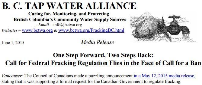 2015 06 01 BC TAP WATER ALLIANCE - Council Canadians asking Harper govt to regulate fracing flies in face of their calling for frac ban