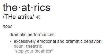 2015 09 16 definition 'Theatrics'