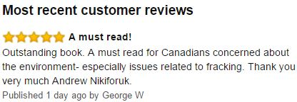 2016 06 03 Review by George W, Amazon.ca, Andrew Nikiforuk's Slick Water