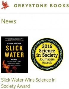 2016-09-23-greystone-book-news-andrew-nikiforuks-slick-water-wins-science-in-society-award