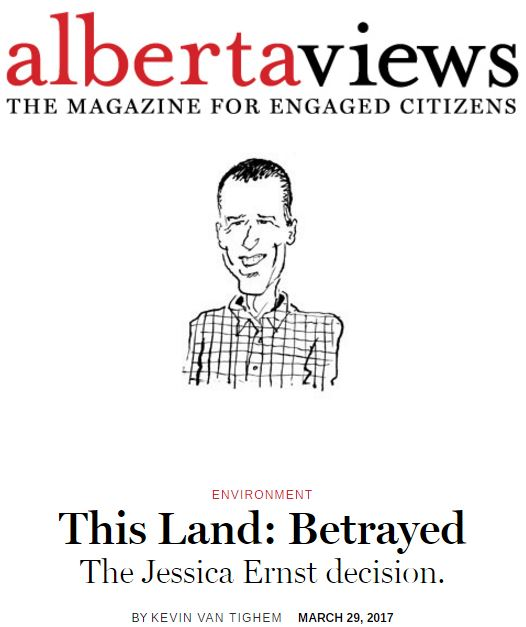 2017 03 29 Kevin Van Tighem's 'Betrayed. The Jessica Ernst Decision' digital headline in Alberta Views April issue