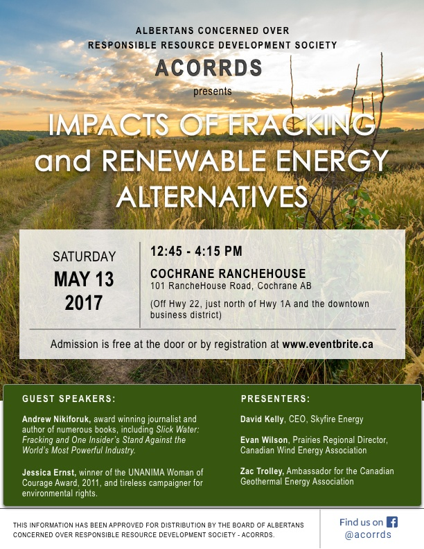 2017 05 13 Cochrane Ranchehouse Frac Impacts & Renewable Energy conference by ACORRDS, guest speakers Andrew Nikiforuk, Jessica Ernst & more